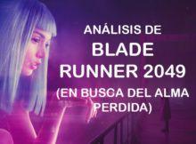 ANÁLISIS DE BLADE RUNNER 2049