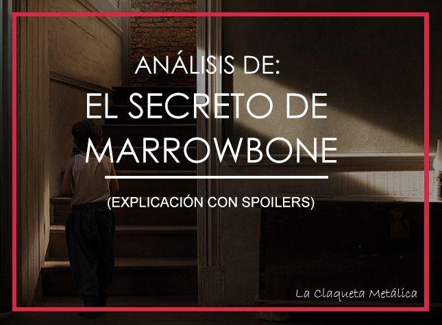 análisis y explicación de el secreto de marrowbone
