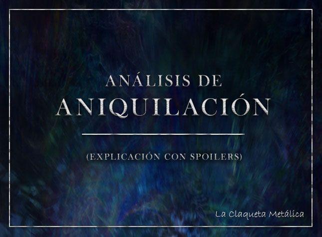 ANIQUILACION SPOILERS 2
