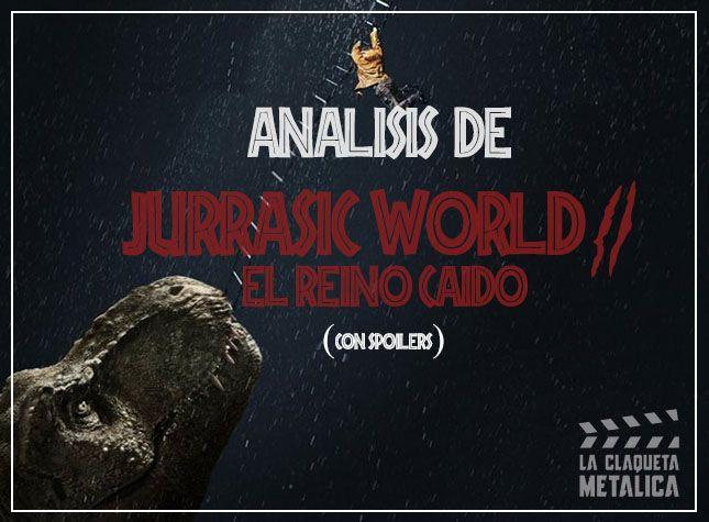 análisis jurassic world 2 el reino caído (explicación del final con spoilers)