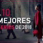 LAS 10 MEJORES SERIES 2018