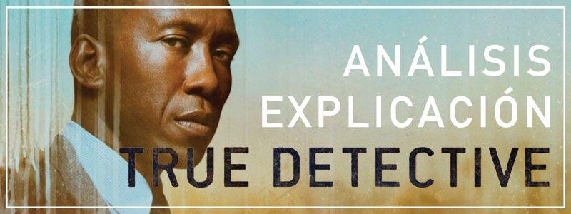 análisis de true detective 3 explicación del final con spoilers