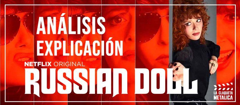 Análisis de 'Muñeca Rusa' [Russian Doll]: Explicación del final con spoilers