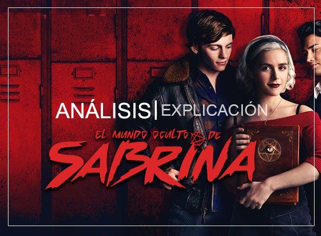 sabrina análisis y explicación con spoilers temporada 2