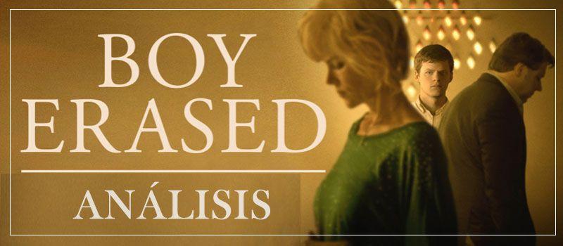 análisis Boy Erased (Identidad borrada): explicación del final con spoilers