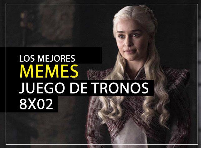 LOS MEJORES MEMES JUEGO DE TRONOS 8X02