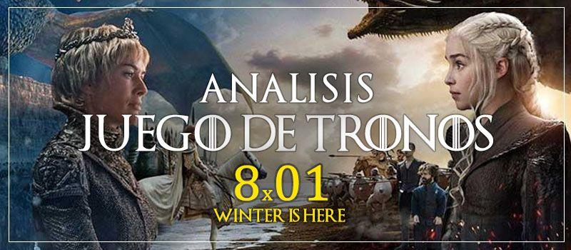 análisis juego de tronos 8x01 explicacion con spoilers del final