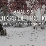 juego de tronos 8x02 análisis y explicación con spoilers